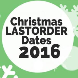 Christmas Last Order Dates + Festive Holidays 2016